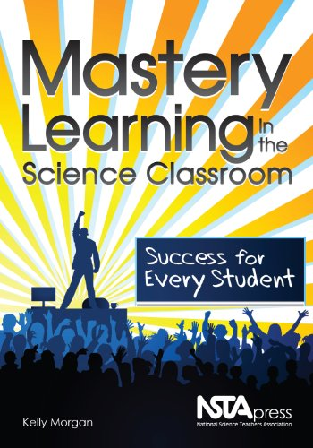 9781936137091: Mastery Learning in the Science Classroom: Success for Every Student - PB289X
