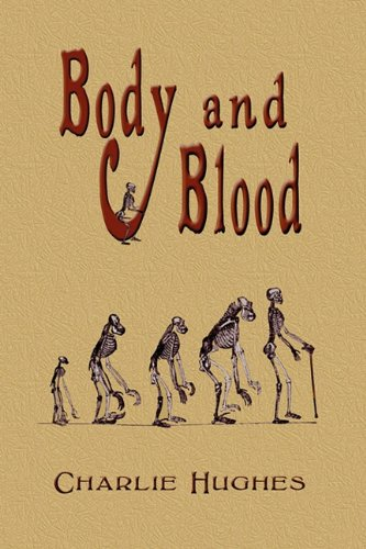 Body and Blood: Charlie G. Hughes