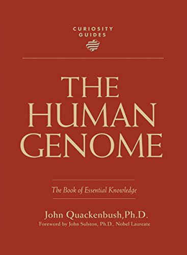 The Human Genome: The Book of Essential Knowledge (Curiosity Guides): Quackenbush, John