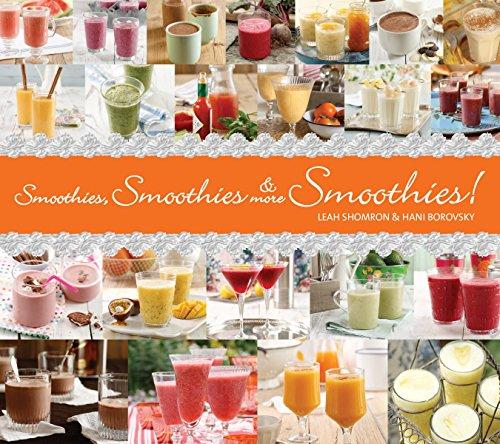 9781936140244: Smoothies, Smoothies & More Smoothies!