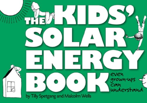 The Kids' Solar Energy Book: Tilly Spetgang; National