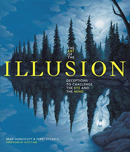 9781936140718: The Art of the Illusion: Deceptions to Challenge the Eye and the Mind