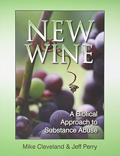 New Wine: A Biblical Approach to Substance Abuse: Cleve, Michael
