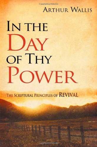 In the Day of Thy Power (193614302X) by Arthur Wallis
