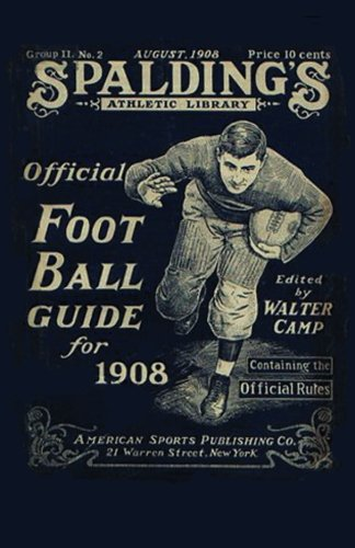 9781936161294: Spalding's Official Football Guide for 1908