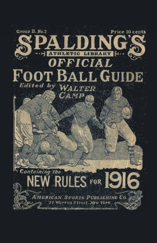 9781936161416: Spalding's Official Football Guide for 1916