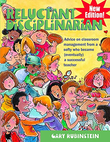 9781936162154: Reluctant Disciplinarian: Advice on Classroom Management from a Softy Who Became (Eventually) a Successful Teacher