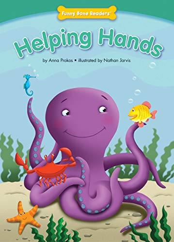 Helping Hands (Character Education: Caring) (Funny Bone Readers: Developing Character): Anna Prokos
