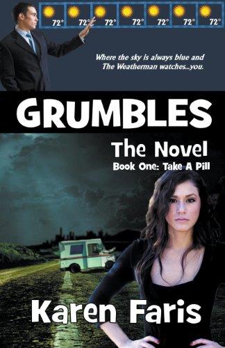 Grumbles the Novel, Book One: Take a Pill: Faris, Karen