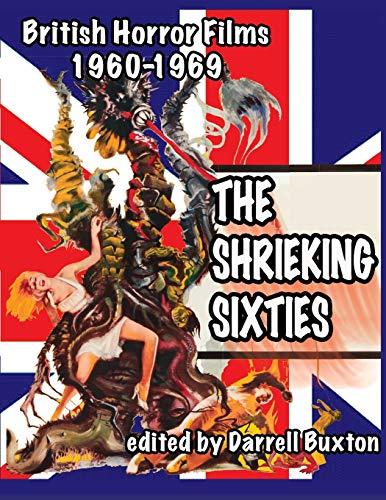 9781936168064: The Shrieking Sixties: British Horror Films 1960 to 1969