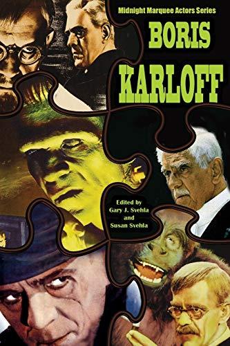Boris Karloff: Midnight Marquee Actors Series: Svehla, Gary J.