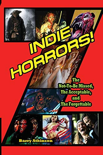 9781936168286: Indie Horrors: The Unmissable, the Acceptible and the Forgettable