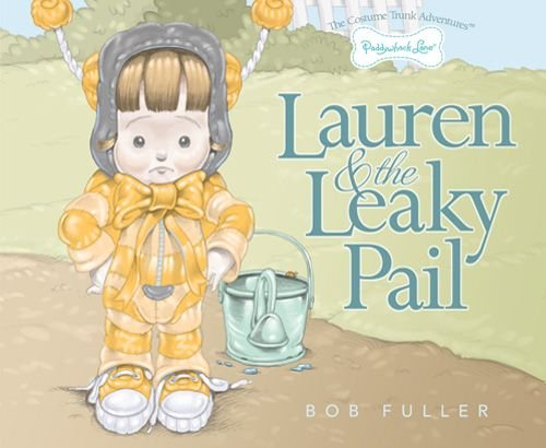 9781936169009: Lauren & The Leaky Pail Paddywhack Lane Costume Trunk Adventures by Bob Fuller