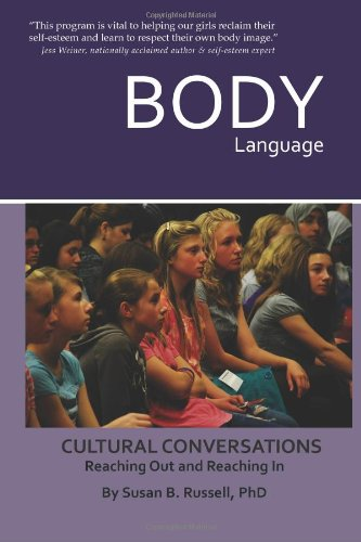 Body Language: Cultural Conversations Reaching Out and Reaching In: PhD, Susan B Russell