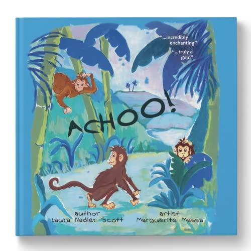 Achoo!: Scott, Laura Nadler