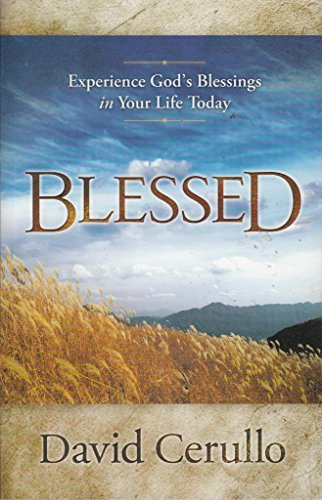 9781936177035: Blessed: Experience God's Blessings in Your Life Today