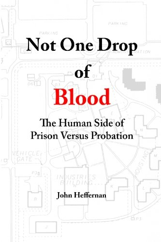 9781936178018: Not One Drop of Blood: The Human Side of Prison Versus Probation