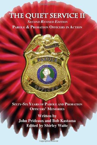 The Quiet Service II: Parole & Probation: Prideaux, John, Kastama,