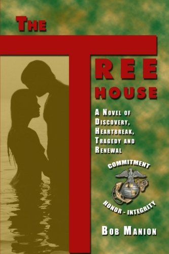 The Treehouse: A Novel of Discovery, Heartbreak, Tragedy, and Renewal: Bob Manion