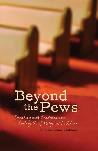 9781936181346: Beyond the Pews: Breaking with Tradition and Letting Go of Religious Lockdown