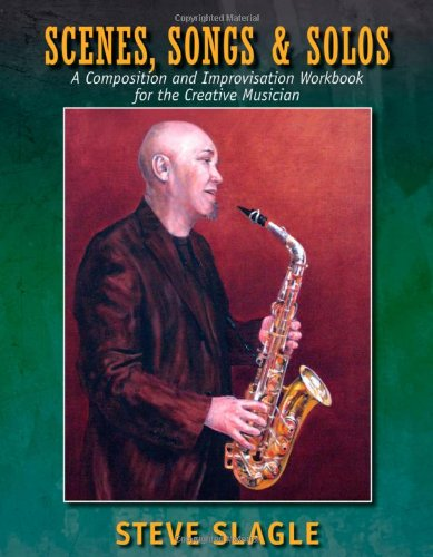 9781936182282: Scenes, Songs & Solos: A Composition and Improvisation Workbook for the Creative Musician