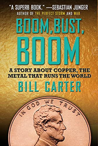 9781936182565: Boom, Bust, Boom: A Story about Copper, the Metal That Runs the World