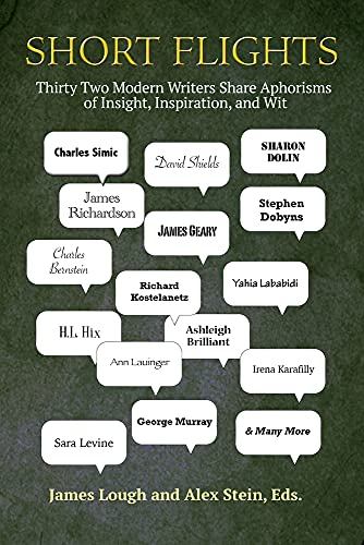 Short Flights: Thirty-Two Modern Writers Explore the World of Aphorisms with Insight, Inspiration ...