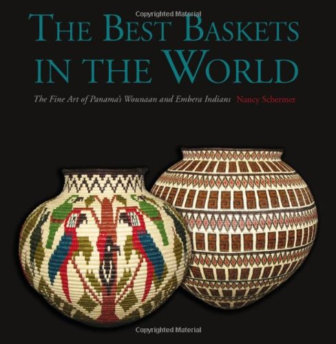 9781936183289: The Best Baskets in the World - The Fine Art of Panama's Wounaan and Embera Indians