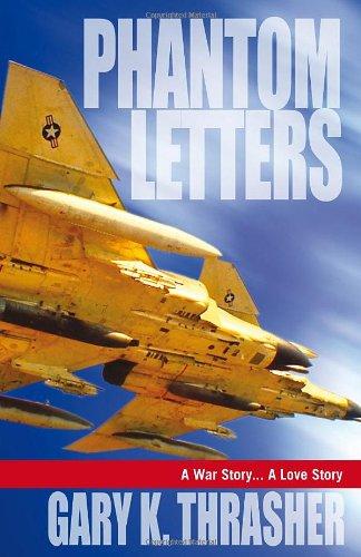 Phantom Letters - A War Story... A Love Story: Gary Thrasher