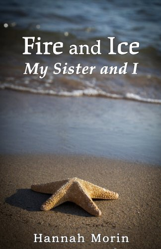 9781936184842: Fire and Ice: My Sister and I
