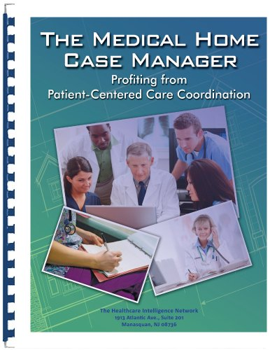 The Medical Home Case Manager: Profiting from Patient-Centered Care Coordination