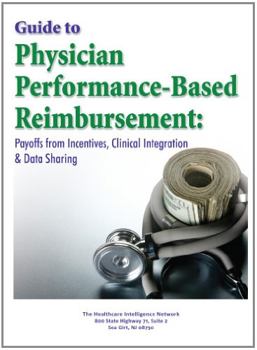 Guide to Physician Performance-Based Reimbursement: Payoffs from: Compilation, Patricia Donovan