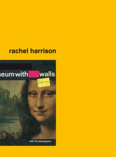 Rachel Harrison: Museum without Walls (Hardback): Tom Eccles, David Joselit, Iwona Blazwick