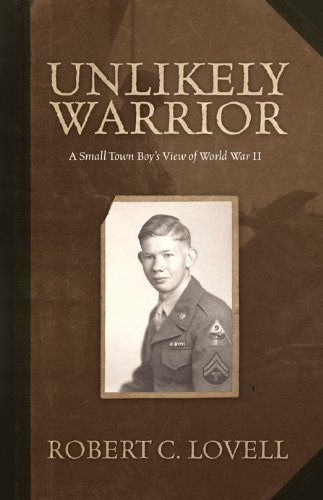 9781936198207: Unlikely Warrior - A Small Town Boy's View of World War II