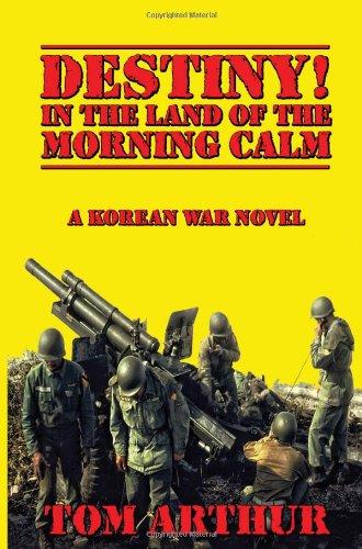 9781936198429: Destiny! In the Land of Morning Calm - A Korean War Novel