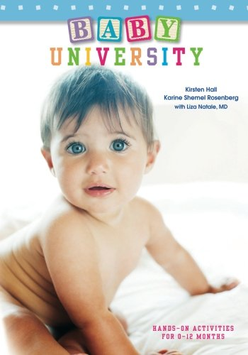 Baby University: Hands-On Activities for 0-12 Months: Kirsten Hall; Karine