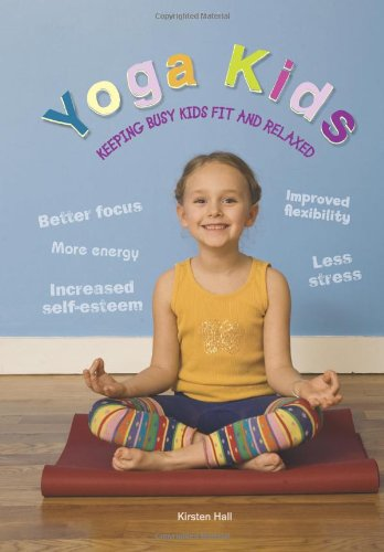 9781936199259: Yoga Kids: Keeping Busy Kids Fit and Relaxed