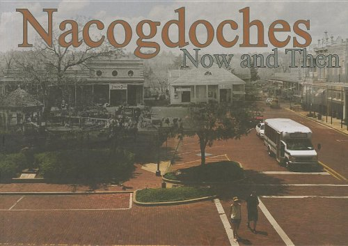 9781936205035: Nacogdoches Now and Then
