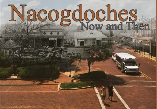 9781936205042: Nacogdoches Now and Then