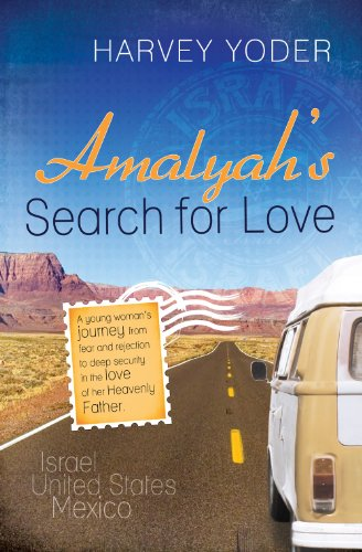Amalyah's Search for Love: A Young Woman's Journey from Fear and Rejection to Deep ...