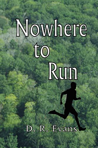 Nowhere to Run: D. R. Evans