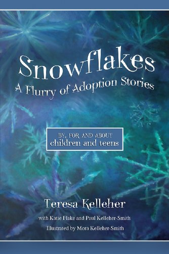 9781936214051: Snowflakes: A Flurry of Adoption Stories- By, For and About Children and Teens