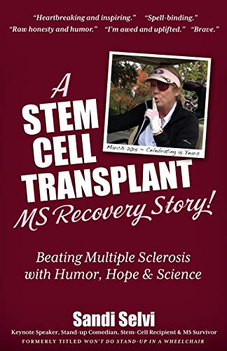 9781936214105: A Stem Cell Transplant MS Recovery Story: Beating Multiple Sclerosis with Humor,