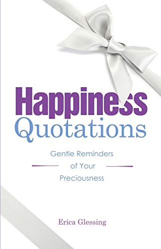 9781936214396: Happiness Quotations: Gentle Reminders of Your Preciousness