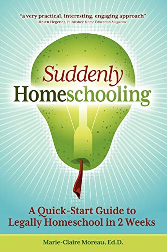 9781936214402: Suddenly Homeschooling: A Quick-Start Guide to Legally Homeschool in 2 Weeks