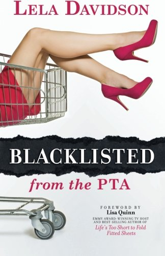 9781936214433: Blacklisted from the PTA