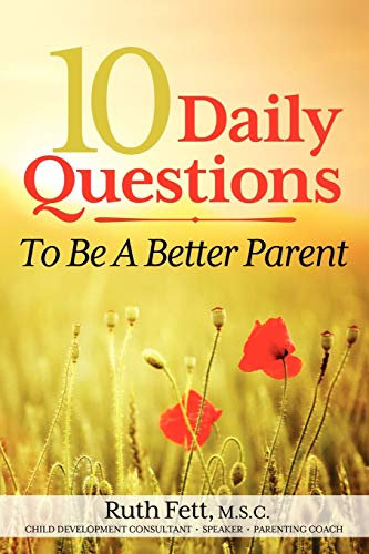 9781936214662: 10 Daily Questions To Be A Better Parent