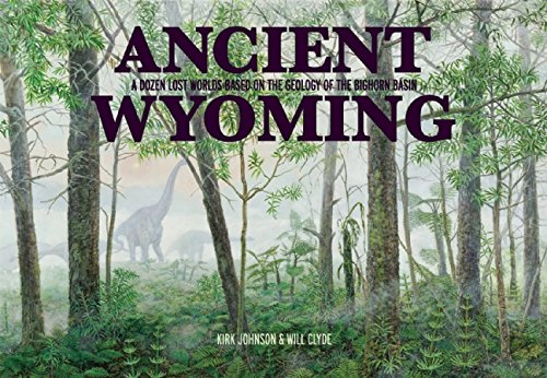 9781936218172: Ancient Wyoming: A Dozen Lost Worlds Based on the Geology of the Bighorn Basin