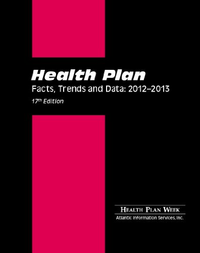 Health Plan Facts, Trends & Data: 2012-2013: Erin Trompeter and Susan Namovicz-Peat