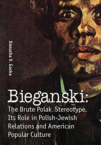 9781936235155: Bieganski: The Brute Polak Stereotype in Polish-Jewish Relations and American Popular Culture (Jews of Poland)